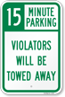 15 Minute Parking Tow Away Sign