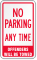 No Parking Any Time Offenders Will Be Towed Label